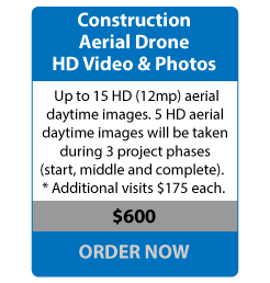 Construction Aerial Drone HD Video & Photos - Up to 15 HD (12mp) aerial daytime images. 5 HD aerial daytime images will be taken during 3 project phases (start, middle and complete). * Additional visits $175 each.- $600 ORDER NOW